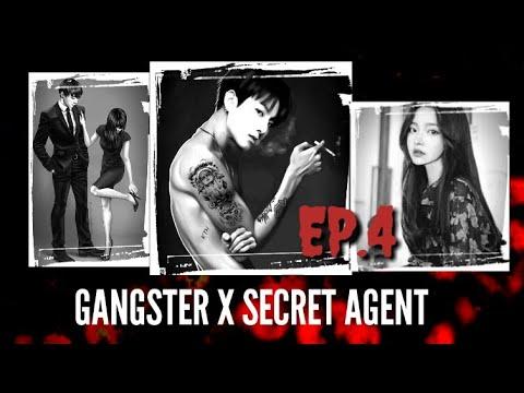 [JUNGKOOK FF]  Gangster X Secret Agent  [EP:4]