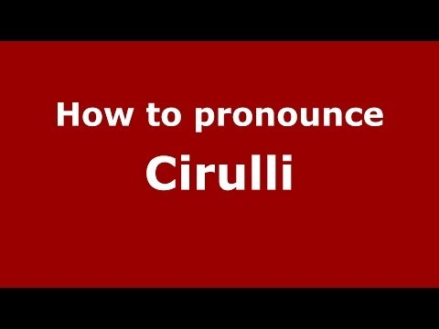 How to pronounce Cirulli (Italian/Italy)  - PronounceNames.com