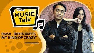 Download Video #MusikTalk Raisa & Dipha Barus - My Kind Of Crazy MP3 3GP MP4