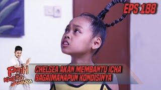 Chelsea Akan membantu Icha Bagaimanapun Kondisinya - Fatih Di Kampung Jawara Eps 188