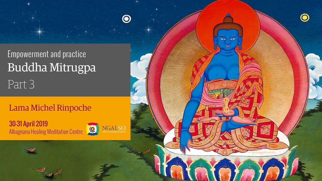 Empowerment and practice of Buddha Mitrugpa - part 3