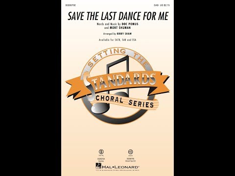 Save the Last Dance for Me (SAB) - Arranged by Kirby Shaw