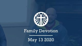 Family Devotion May 13 2020