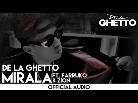 Farruko Mirala (De La Ghetto Ft. Zion)