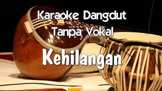 Video Karaoke   Kehilangan ( Dangdut ) MP3, 3GP, MP4, WEBM, AVI, FLV November 2017