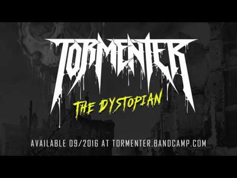 Tormenter - The Dystopian