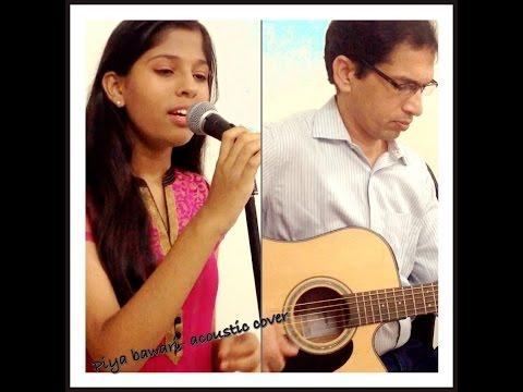 Piya Bawari - Khubsoorat | Acoustic cover by Priya Nandini & her dad Lekh Raj