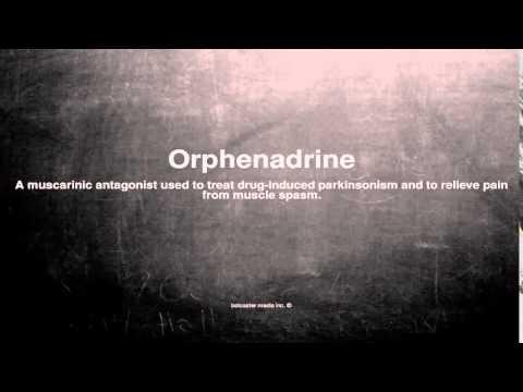 Medical vocabulary: What does Orphenadrine mean