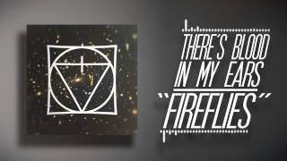 Video There's Blood In My Ears - Fireflies [Official Audio]