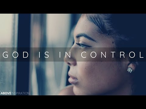 GOD IS IN CONTROL | He Will Do It For You