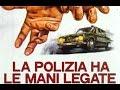 La Polizia Ha Le Mani Legate - Film Completo Ita by FilmnClips