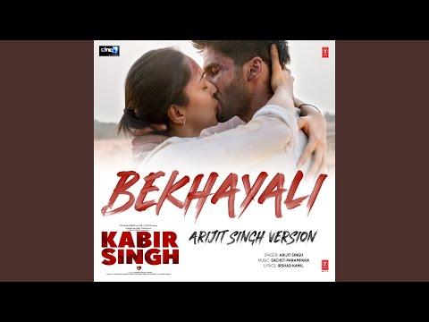 Bekhayali (Arijit Singh Version) (From