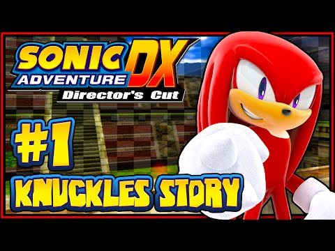 Story - Think we could get 2500 LIKES for the first part of Knuckles Story? That would be awesome :D This is my 1080p HD Playthrough with commentary of Sonic Adventure DX for the PC (Dreamcast, Gamecube,...