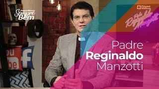 Padre Reginaldo Manzotti - Sinta Orgulho de Você
