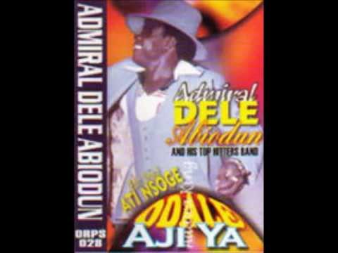 Admiral Dele Abiodun - Odomode Ni Won