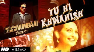Nonton Once Upon A Time In Mumbaai Dobaara Tu Hi Khwahish Song   Akshay Kumar  Imran Khan  Sonakshi Sinha Film Subtitle Indonesia Streaming Movie Download