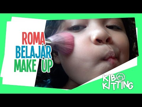 Kibo Kitting  15: Romaria Belajar Make Up Super Lucu