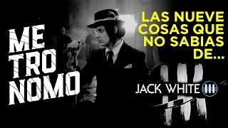 LAS 9 COSAS QUE NO SABIAS DE JACK WHITE