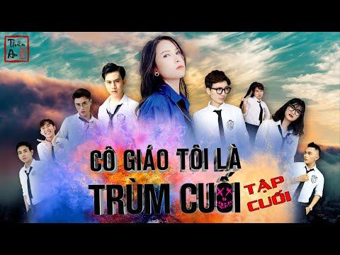 TẬP 16 (TẬP CUỐI) CÔ GIÁO TÔI LÀ TRÙM CUỐI | My Teacher Is Big Boss Eps.16 | Thiên An