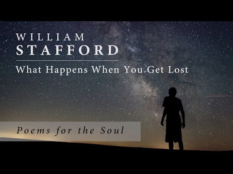 William Stafford -  What Happens When You Get Lost