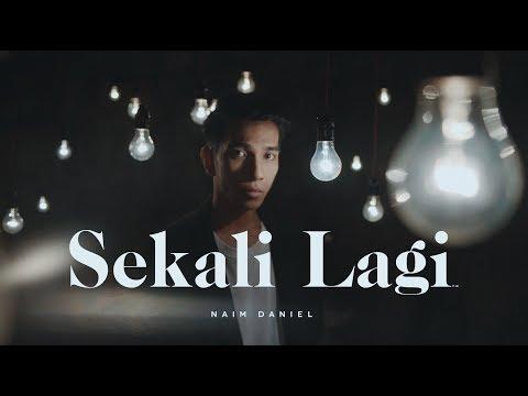 Naim Daniel - Sekali Lagi (Official Music Video)