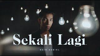 Video Naim Daniel - Sekali Lagi (Official MV) MP3, 3GP, MP4, WEBM, AVI, FLV Agustus 2018