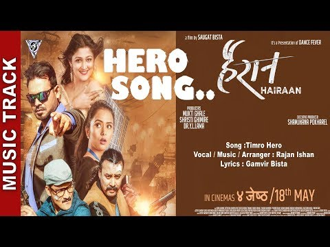 "(New Nepali Movie - ""Hairaan""    Timro Hero Track    Gajit Bista, Satya Raj    Nepali Karaoke - Duration: 4 minutes.)"
