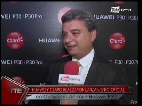 Huawei y Claro realizaron lanzamiento oficial en Guayaquil de serie Huawei P30