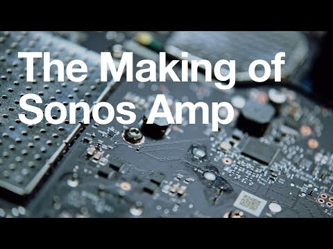 The Making of Sonos Amp