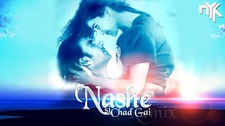 Nashey Si Chadh Gayi | Befikre | DJ NYK | Remix 2016 Video