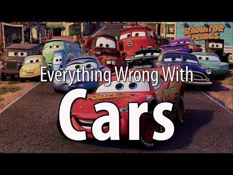 Everything Wrong With Pixar s Cars