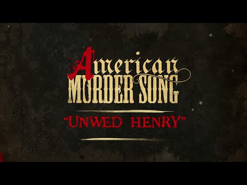 Video American Murder Song - Unwed Henry (Official Lyrics Video) download in MP3, 3GP, MP4, WEBM, AVI, FLV January 2017