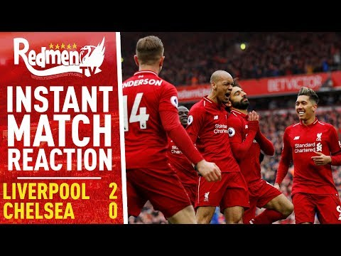 Liverpool 2-0 Chelsea | Instant Match Reaction