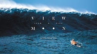 View From A Blue Moon   Official Trailer  4k Ultra Hd    John Florence