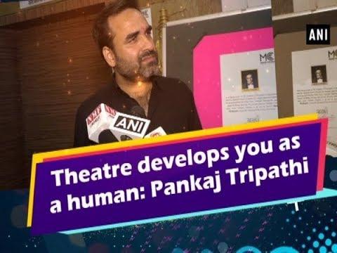 Theatre develops you as a human: Pankaj Tripathi - Bollywood News