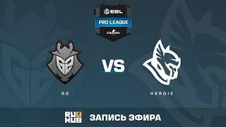 G2 vs Heroic - ESL Pro League S6 EU - de_nuke [ceh9, MintGod]