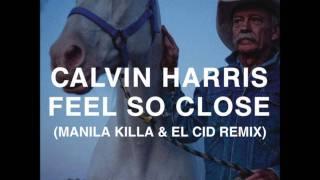 Thumbnail for Calvin Harris — Feel So Close (Manila Killa & El Cid Remix)