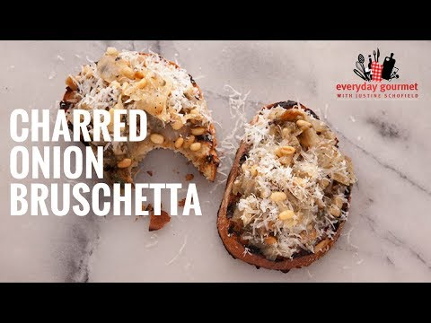 Tefal Chared Onion Bruschetta | Everyday Gourmet S6 E5