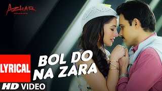 Video BOL DO NA ZARA Lyrical Video Song | AZHAR | Emraan Hashmi, Nargis Fakhri | Armaan Malik,Amaal Mallik download in MP3, 3GP, MP4, WEBM, AVI, FLV January 2017