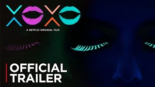 Nonton Xoxo   Official Trailer  Hd    Netflix Film Subtitle Indonesia Streaming Movie Download