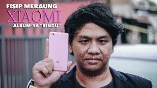Fisip Meraung - Xiaomi (Official Video Clip)