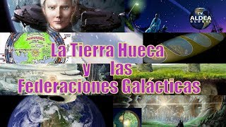 La Tierra Hueca y las Federaciones Galácticas