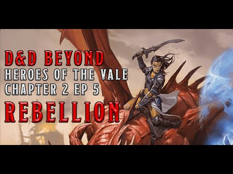 Rebellion: Heroes of the Vale Chapter 2 Episode 5 | D&D Beyond