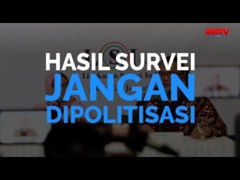 Hasil Survei Jangan Dipolitisasi