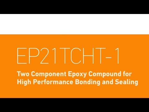 Master Bond EP21TCHT-1 for High Performance Bonding and Sealing