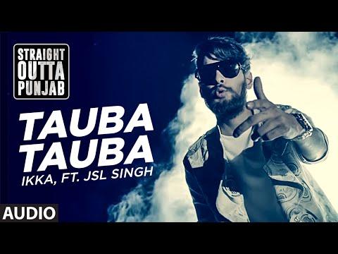 Tauba Tauba | Ikka Ft JSL Singh | Straight Outta P