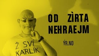 Video Od Zítra Nehrajem - Ýr.no (lyrics video)