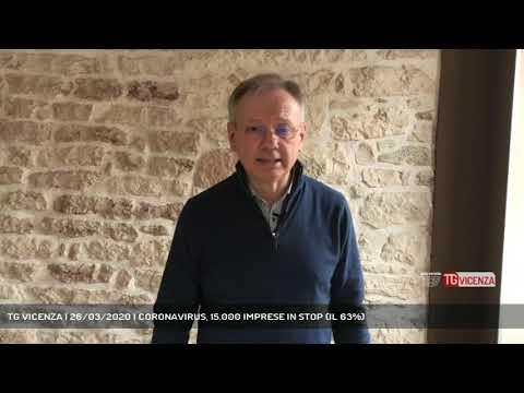 TG VICENZA | 26/03/2020 | CORONAVIRUS, 15.000 IMPRESE IN STOP (IL 63%)