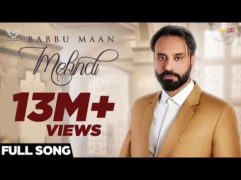 Video Babbu Maan - Mehndi | Official Music Video | Latest Punjabi Songs 2018 download in MP3, 3GP, MP4, WEBM, AVI, FLV January 2017