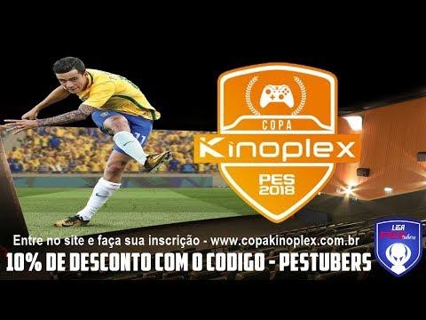 COPA KINOPLEX PES 2018 - VENHA PARTICIPAR VOCÊ TAMBÉM!!!